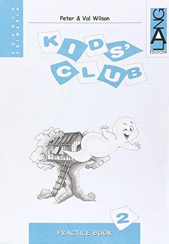 Kids' Club. Practice Book. Per la 2 classe elementare