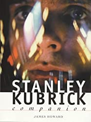 Stanley Kubrick Companion by James Howard (2000-01-23)