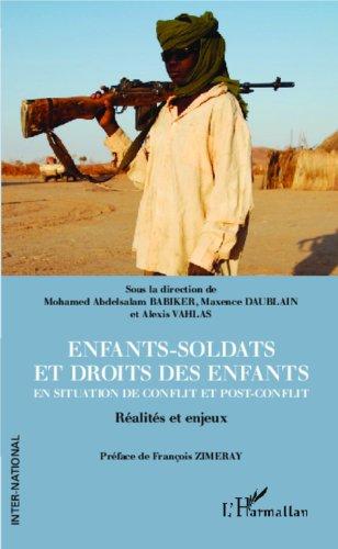 En ligne téléchargement gratuit Enfants-soldats et droits des enfants en situation de conflit et post-conflit: Réalités et enjeux pdf