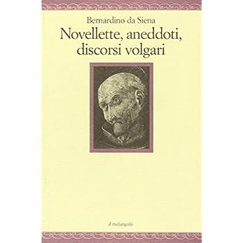 Novellette, Aneddoti, Discorsi Volgari