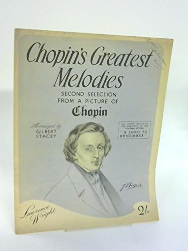 Chopin's Greatest Melodies. Second selection ... Arranged by Gilbert Stacey, etc. [P. F.]
