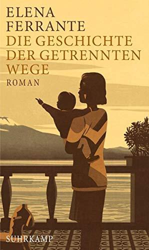 Die Geschichte der getrennten Wege: Band 3 der Neapolitanischen Saga (Erwachsenenjahre) (suhrkamp taschenbuch)