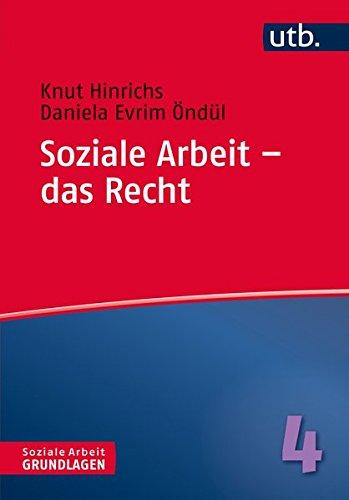 Soziale Arbeit - das Recht (Soziale Arbeit - Grundlagen, Band 4351)