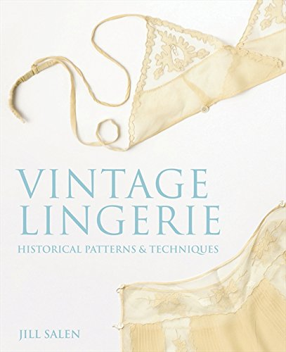 Vintage Lingerie: Historical Patterns and Techniques