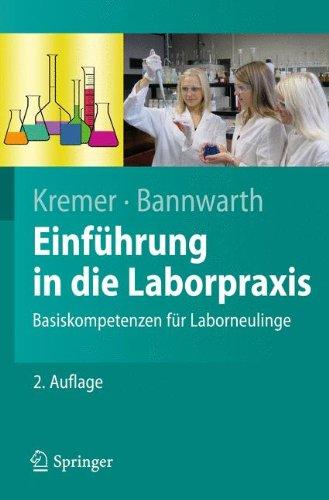Einführung in die Laborpraxis: Basiskompetenzen für Laborneulinge (Springer-Lehrbuch)