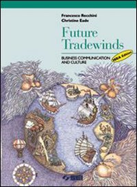 Future tradewinds. Business communication and culture. Progetto Igea. Per gli Ist. Tecnici