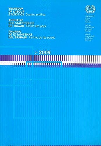 Yearbook of Labor Statistics 2009/Annuaire Des Statistiques Du Travail 2009/Anuario De Estadisticas Del Trabajo 2009: Country Profiles/Profils des pays/Perfiles de los paises