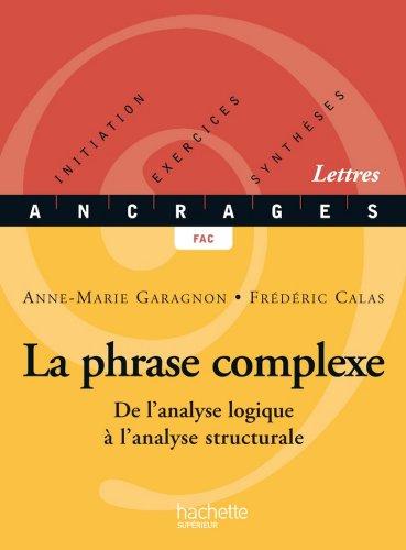 La phrase complexe - Edition 2002 : De l'analyse logique  l'analyse structurale (Ancrages t. 13)
