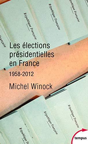 Les élections présidentielles en France par Michel WINOCK