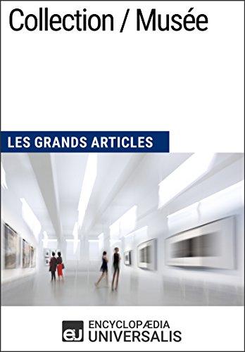 Collection / Musée: Les Grands Articles d'Universalis por Encyclopaedia Universalis