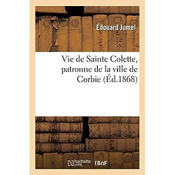 Vie de Sainte Colette, patronne de la ville de Corbie