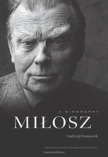 Milosz: A Biography por Andrzej Franaszek