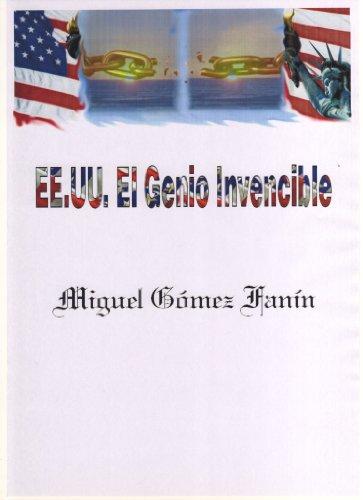 EE.UU. EL GENIO INVENCIBLE por Miguel Gómez Fanín