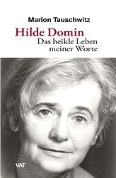 Hilde Domin. Das heikle Leben meiner Worte: 20 Gedichte und die Geschichte ihrer Entstehung. Essay