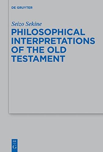 Philosophical Interpretations of the Old Testament (Beihefte zur Zeitschrift für die alttestamentliche Wissenschaft)