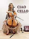 Ciao Cello