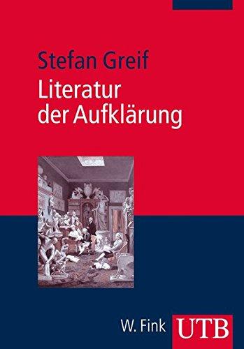 Literatur der Aufklärung (Literaturwissenschaft elementar, Band 3997)