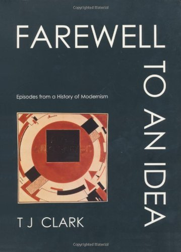 Farewell to an Idea: Episodes from a History of Modernism