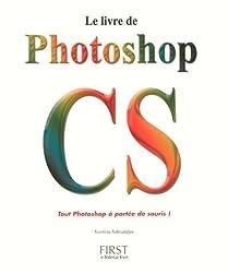 Le livre de photoshop CS(Ancien prix éditeur : 29,90 Euros)