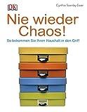 Nie wieder Chaos!: So bekommen Sie Ihren Haushalt in den Griff