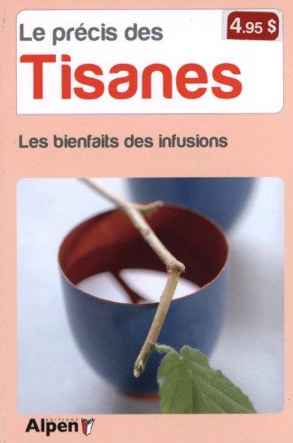 Le précis des tisanes : Les bienfaits des infusions