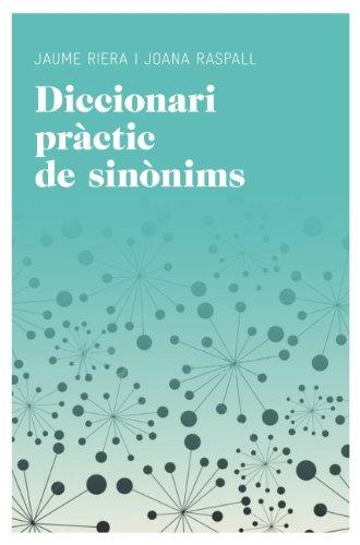 Diccionari Pràctic De Sinònims - Reedició (Aula) por Manuel Riera Eures