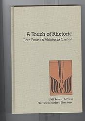 Touch of Rhetoric: Ezra Pound's Malatesta Cantos (Studies in modern literature)
