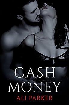 Cash Money: (A Grity Bad Boy Romance) (Bad Money Series Book 4) (English Edition) par [Parker, Ali]