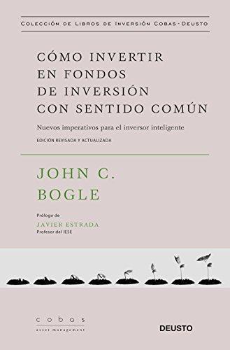 Cómo invertir en fondos de inversión con sentido común: Nuevos imperativos para el inversor inteligente (Cobas Asset Management) por John C. Bogle