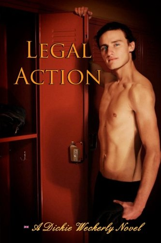 Legal Action: A Dickie Weckerly Novel