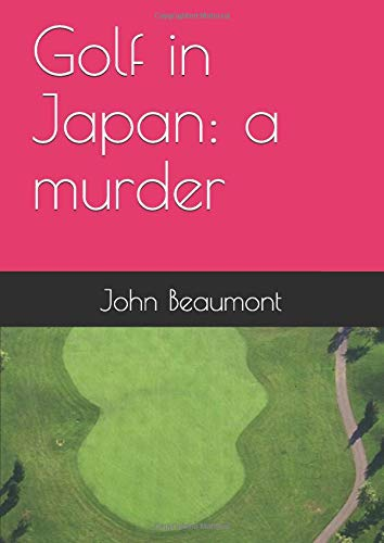 Golf in Japan: a murder (Chief Superintendent Bernard Johns, Band 3) -