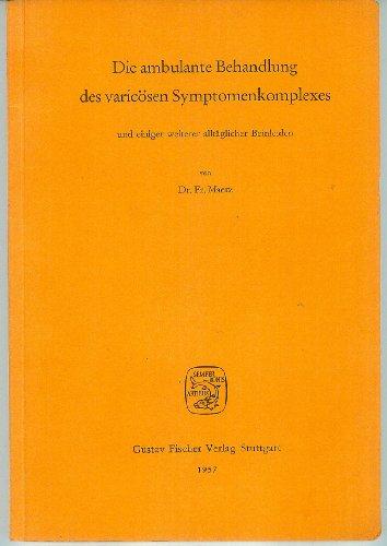 Die ambulante Behandlung des varicösen Symptomenkomplexes und einiger weiterer alltäglicher...