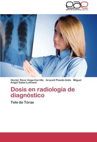 Dosis en radiología de diagnóstico: Tele de Tórax por Héctor René Vega-Carrillo, Araceli Pinedo-Solis, Miguel Angel Salas-Luévano