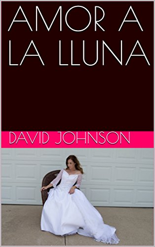 AMOR A LA LLUNA (Catalan Edition)