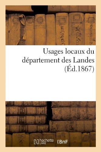 Usages locaux du département des Landes (Éd.1867) par Collectif