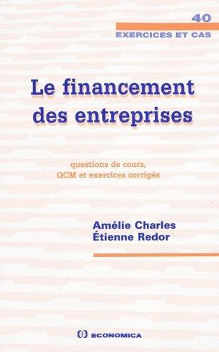 Le financement des entreprises : Questions de cours, QCM et exercices corrigés par Amélie Charles