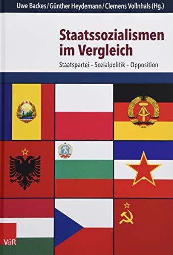 Staatssozialismen im Vergleich: Staatspartei - Sozialpolitik - Opposition (Schriften des Hannah-Arendt-Instituts für Totalitarismusforschung, Band 64)