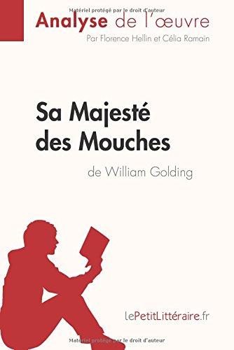 Sa Majest des Mouches de William Golding (Analyse de l'oeuvre): Comprendre La Littrature Avec Lepetitlittraire.Fr