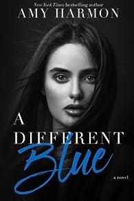 A Different Blue par Amy Harmon
