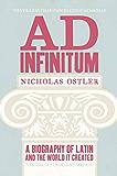 Ad Infinitum: A Biography of Latin