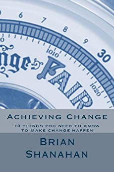 Achieving Change by [Shanahan, Brian]