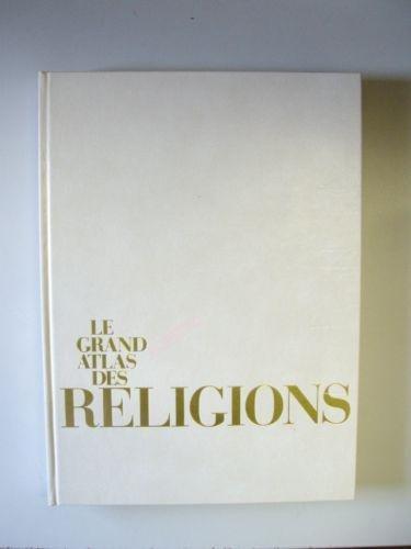 Le grand atlas Universalis des Religions.