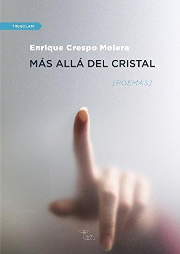 Más allá del cristal: Poemas por Enrique Crespo Molera