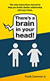 Image de There's a brain in your head!: The only instructions manual to build a better relationship with your brain (English Edition)
