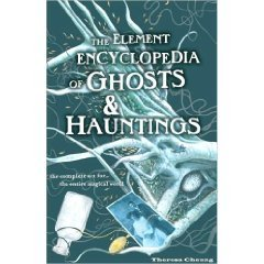 Element Encyclopedia Of Ghosts And Hauntings: The Ultimate A-Z Of Spirits, Mysteries & the Paranormal