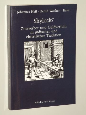Heil, Johannes [Hrsg.]: Shylock? Zinsverbot und Geldverleih in jüdischer und christlicher Tradition. München, Fink, 1997. 8°. 304 S. kart. (ISBN 3-7705-3160-4)