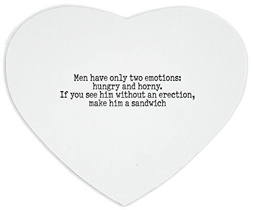 heartshaped-mousepad-with-men-have-only-two-emotions-hungry-and-horny-if-you-see-him-without-an-erec