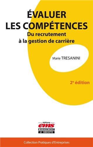 Evaluer les compétences: Du recrutement à la gestion de carrière. par Marie Tresanini