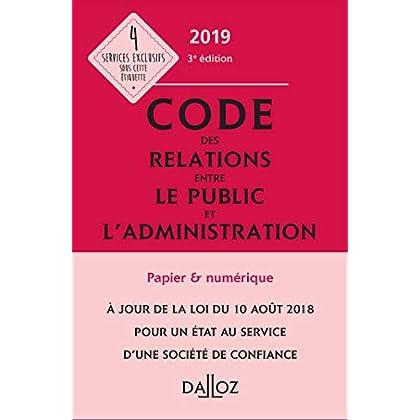Code des relations entre le public et l'administration 2019, annoté et commenté - 3e éd.
