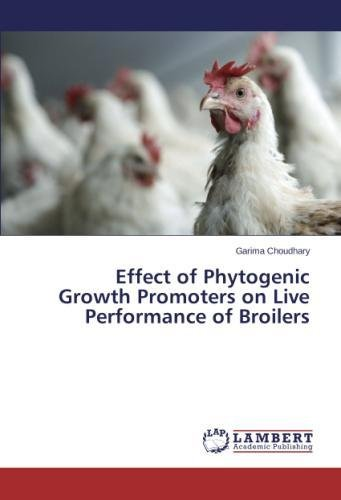 Effect of Phytogenic Growth Promoters on Live Performance of Broilers por Choudhary Garima